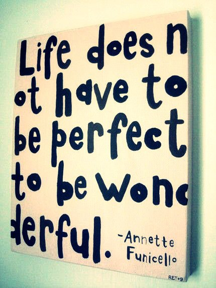 life's not perfect