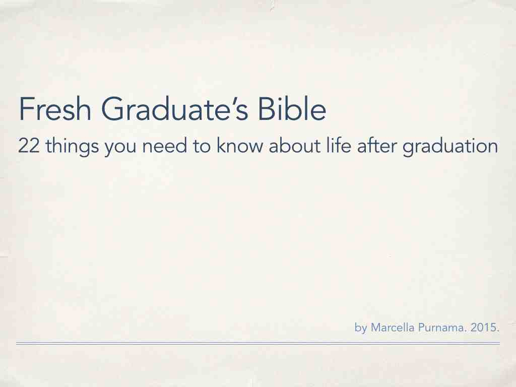 Fresh Graduate's Bible by Marcella Purnama